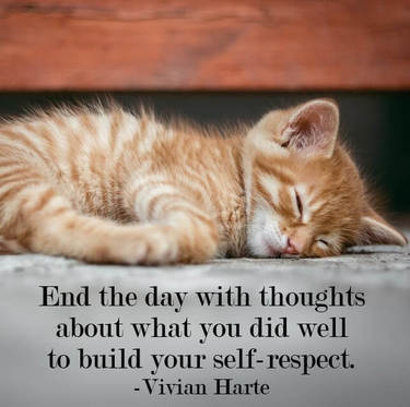 End the day with thoughts about what you did well to build your self-respect.