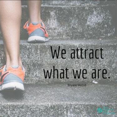 We attract what we are