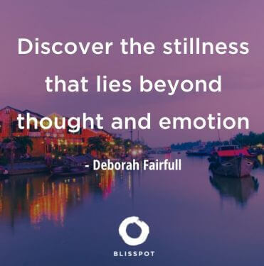 Discover the stillness that lies beyond thought and emotion