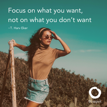 Focus On What You Want
