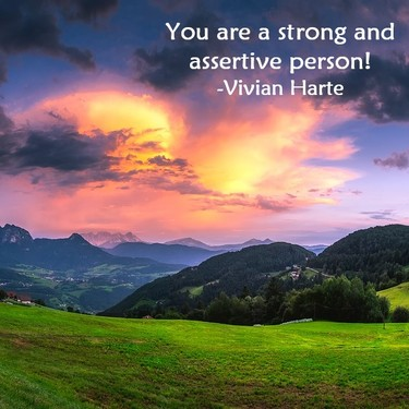 You Are a Strong and Assertive Person!