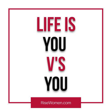 Life is you vs you.